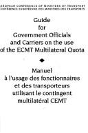 Guide for government officials and carriers on the use of the ECMT multilateral quota by European Conference of Ministers of Transport.