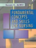 Fundamental Concepts and Skills for Nursing by Susan C. Dewit