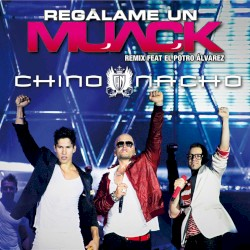 Chino & Nacho - Regálame un muack (remix)