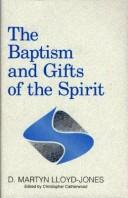The Baptism and Gifts of the Spirit by David Martyn Lloyd-Jones