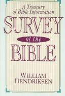 Survey of the Bible: A Treasury of Bible Information by Hendriksen, William