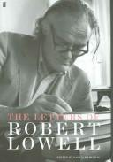 LETTERS OF ROBERT LOWELL; ED. BY SASKIA HAMILTON by LOWELL, ROBERT, 1917-1977.